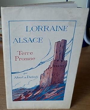 Lorraine, Alsace.Terre Promise!: DIETRICH Albert de