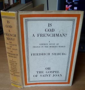 Is God A Frenchman?: SIEBURG Friedrich.