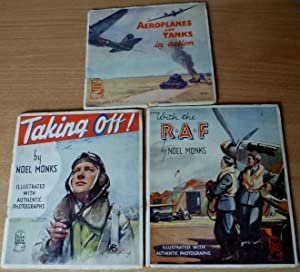 Wih the R.A.F. Taking Off! Aeroplanes and Tanks. 3 Volumes.: MONKS Noel.