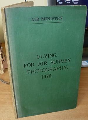 Flying for Air Survey Photography. 1926.: AERIAL PHOTOGRAPHY. TYMMS F. & PORRI Flt Lieut.
