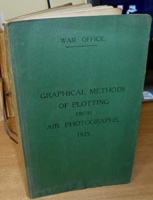 Graphical Methods of Plotting from Air Photographs. 1925.: AERIAL PHOTOGRAPHY. KING Lt-Col.