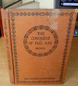 The Conquest of the Air.: BROWN C.L.M.
