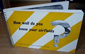 How Well Do You Know Your Airfields?: AIRFIELDS.