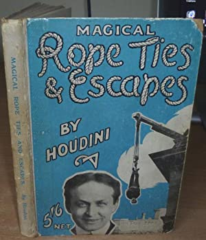 """Magical Rope Ties and Escapes by """"Houdini"""".: HOUDINI."""