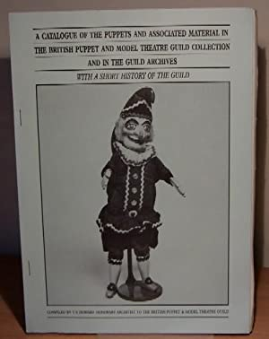 A Catalogue of the Puppets and Associated Material in The British Puppet and Model Theatre Guild ...