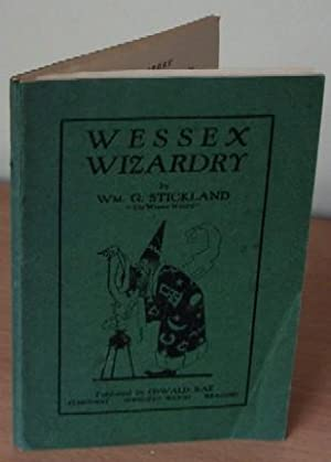 Wessex Wizardry.: STICKLAND Wm. G.