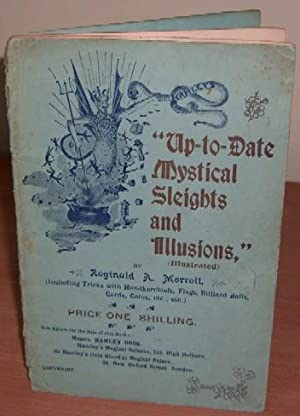 Up-to-Date Mystical Sleights and Illusions.: MORRELL Reginald A.