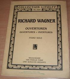 Ouverturen. Ouvertures. Overtures.: WAGNER Richard. Neuausgabe von Fidelio Finke und ...