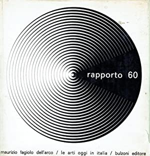RAPPORTO 60. Le arti oggi in Italia: FAGIOLO DELL'ARCO Maurizio