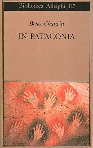 IN PATAGONIA: CHATWIN Bruce