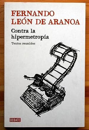CONTRA LA HIPERMETROPIA. Textos reunidos: LEON DE ARANOA, Fernando .-