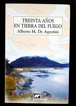 """TREINTA A""""OS EN TIERRA DEL FUEGO: ALBERTO M. DE"""