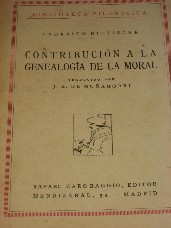 CONTRIBUCION A LA GENEALOGIA DE LA MORAL: Federico Nietzsche