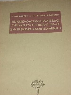 EL NUEVO CONSERVATISMO Y EL NUEVO LIBERALISMO: Erik Ritter von