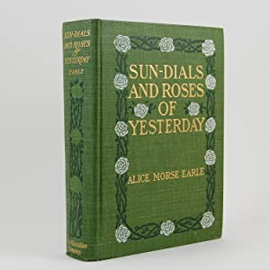 Sun Dials and Roses of Yesterday: Garden: Earle, Alice Morse