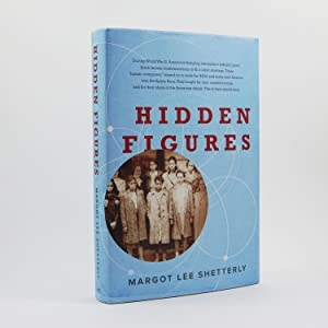 Hidden Figures. The American Dream and the Untold Story of the Black Women Mathematicians Who Hel...