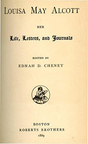 LOUISA MAY ALCOTT: HER LIFE, LETTERS AND: CHENEY,EDNAH