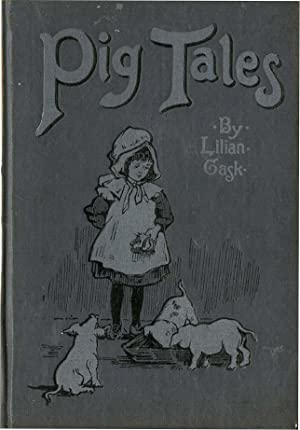 PIG TALES: GASK, LILIAN