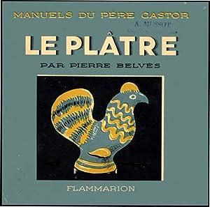PLATRE [PLASTER]: PERE CASTOR