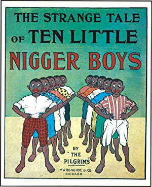 STRANGE TALE OF TEN LITTLE NIGGER BOYS