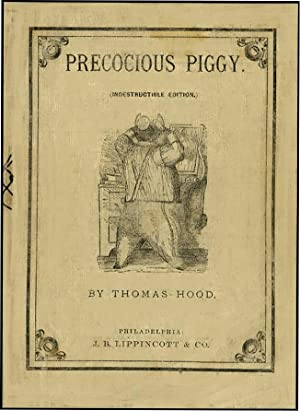 HEADLONG CAREER AND WOEFUL ENDING OF PRECOCIOUS PIGGY: HOOD, THOMAS