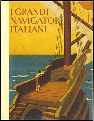 I GRANDI NAVIGATORI ITALIANI: FANCIULLI,GIUSEPPE