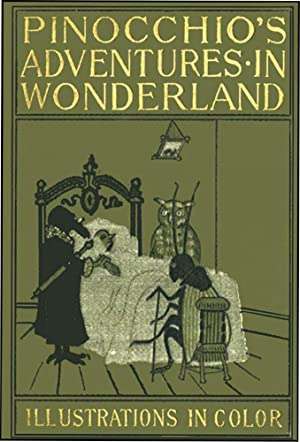 PINOCCHIO'S ADVENTURES IN WONDERLAND: COLLODI, CARLO