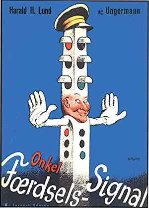 ONKEL FOERDSELS SIGAL [UNCLE TRAFFIC LIGHT]: LUND, HARALD