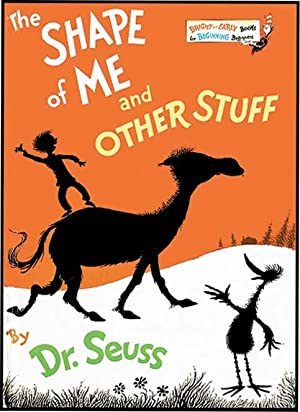 SHAPE OF ME AND OTHER STUFF: SEUSS, DR