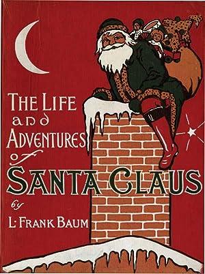 LIFE AND ADVENTURES OF SANTA CLAUS: BAUM, L.FRANK