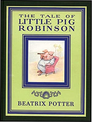 TALE OF LITTLE PIG ROBINSON: POTTER,BEATRIX
