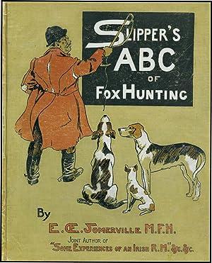 SLIPPER'S ABC OF FOX HUNTING: SOMERVILLE, E.
