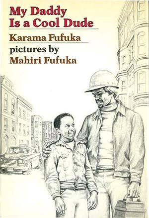 MY DADDY IS A COOL DUDE: FUFUKA, KARAMA