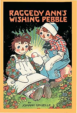RAGGEDY ANN'S WISHING PEBBLE: GRUELLE,JOHNNY