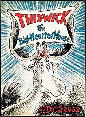 THIDWICK THE BIG-HEARTED MOOSE: SEUSS,DR.