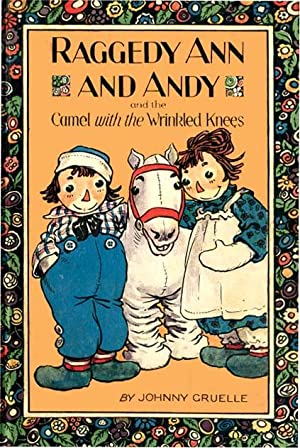 RAGGEDY ANN AND ANDY AND THE CAMEL: GRUELLE,JOHNNY