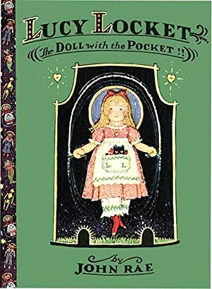 LUCY LOCKET THE DOLL WITH THE POCKET: RAE,JOHN