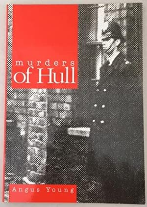 MURDERS OF HULL.: YOUNG, Angus.