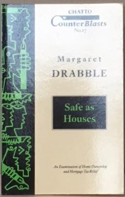 SAFE AS HOUSES.: DRABBLE, Margaret.