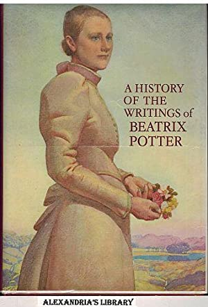 A History Of The Writings Of Beatrix Potter, Including Unpublished Work: Linder, Leslie