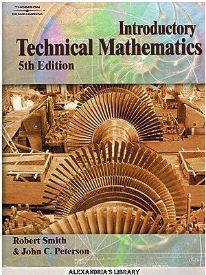 Introductory Technical Mathematics 5e: Smith, Robert & Peterson, John C.