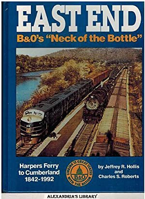 "East End: B&O's ""Neck of the Bottle"" Harpers Ferry to Cumberland 1842-1992: ..."