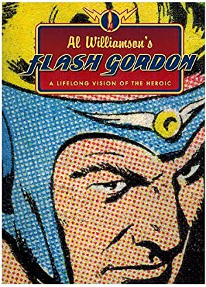 Al Williamson's Flash Gordon: A Lifelong Vision: Al Williamson