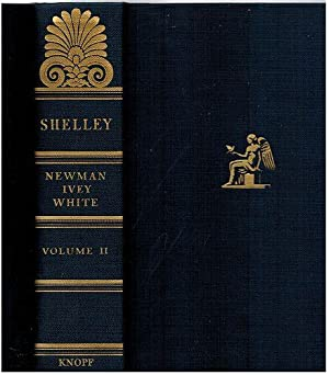 Shelley, Volumes I & II: White, Newman Ivey
