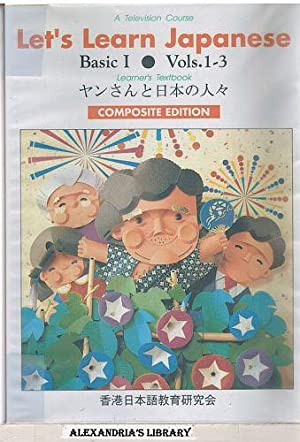 Let's Learn Japanese - Basic 1; Vols.1-3 Learner's Textbook: Sakata; Sakuma & Althas