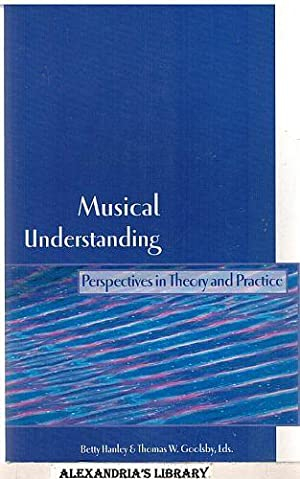 Musical Understanding: Perspectives in Theory and Practice: Hanley, Betty; Goolsby, Thomas W., (Eds...