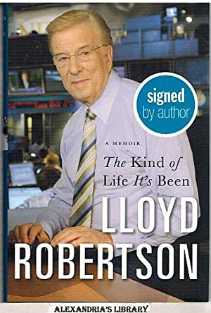 The Kind Of Life It's Been (Signed): Robertson, Lloyd