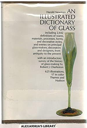 An Illustrated Dictionary of Glass: 2,442 Definitions of Wares, Materials, Processes, Forms, and ...