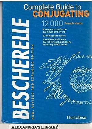 Bescherelle Complete Guide to Conjugating 12000 French: Bescherelle
