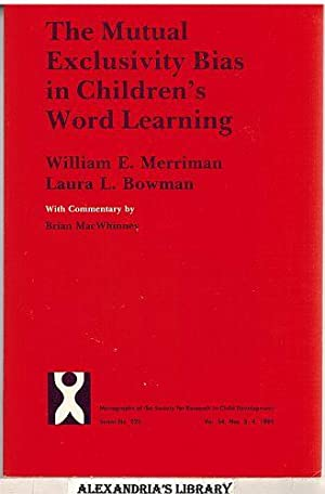 The Mutual Exclusivity Bias in Children's Word: Merriman, William E.;